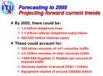 forecasting to 2005 projecting forward current trends