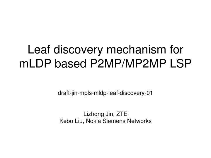 leaf discovery mechanism for mldp based p2mp mp2mp lsp n.