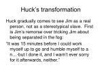 huck s transformation