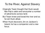 to the river against slavery