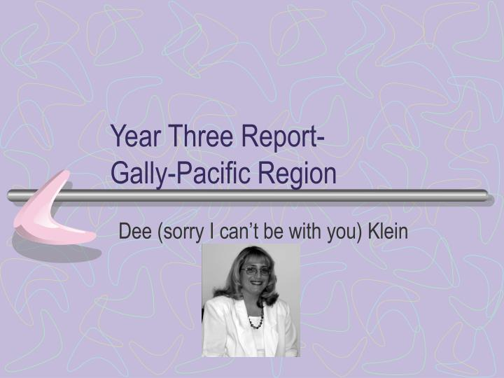 year three report gally pacific region n.