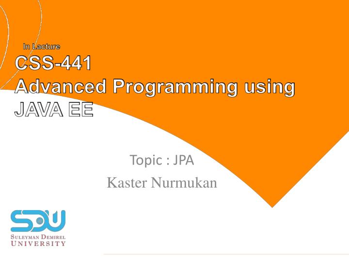 in lacture css 441 advanced programming using java ee n.