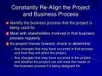constantly re align the project and business process