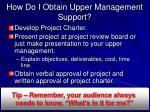 how do i obtain upper management support