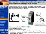 example of a 2 position controller with hysteresis frost protection with pipe heat tracings