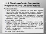 1 1 2 the cross border cooperation programme latvia lithuania belarus7