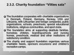 2 3 2 charity foundation vilties sala