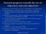 general progress towards the set of objectives and sub objectives