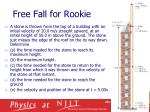 free fall for rookie