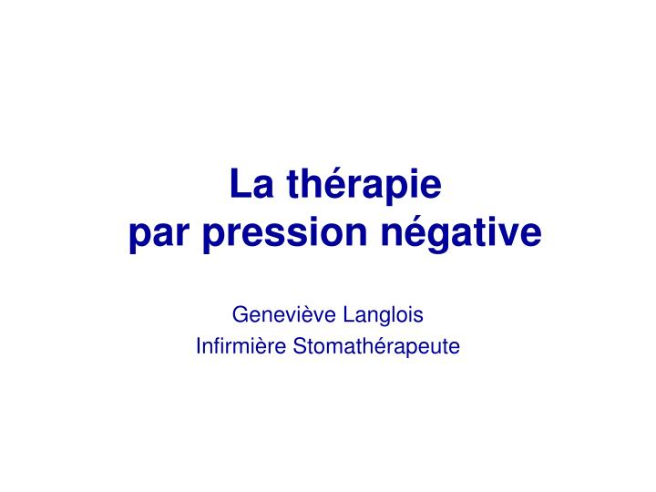 la th rapie par pression n gative n.