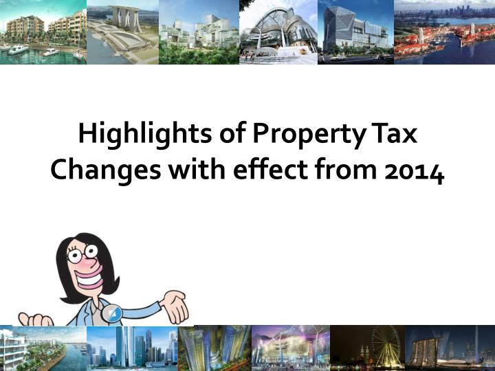 highlights of property tax changes with effect from 2014 n.
