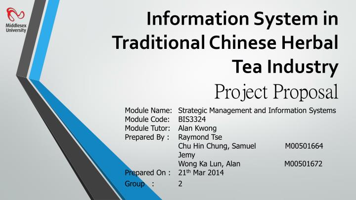 information system in traditional chinese herbal tea industry project proposal n.