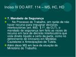 inciso iv do art 114 ms hc hd