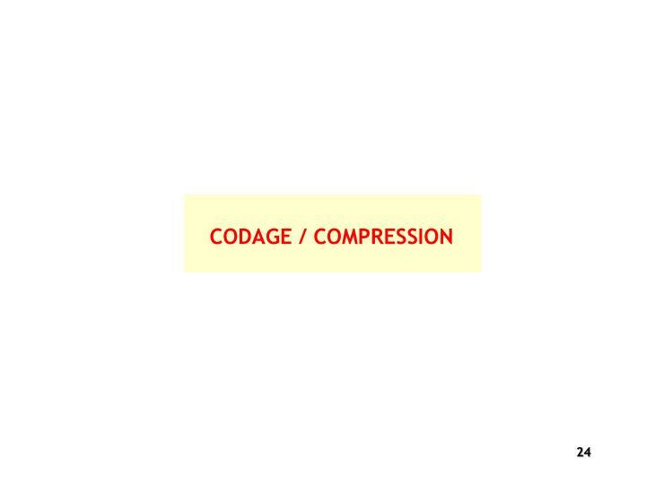 CODAGE / COMPRESSION