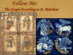 follow me the gospel according to st matthew42
