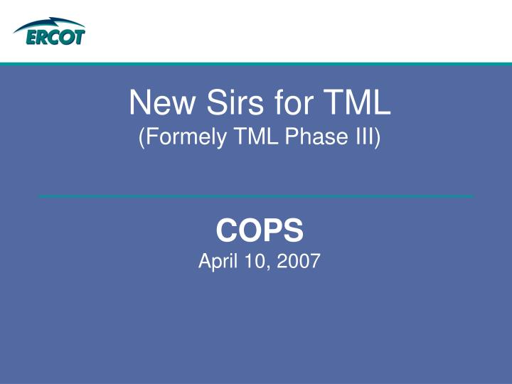 new sirs for tml formely tml phase iii cops april 10 2007 n.