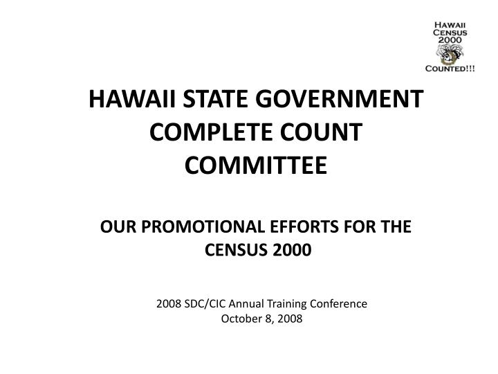 hawaii state government complete count committee our promotional efforts for the census 2000 n.
