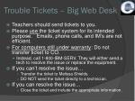 trouble tickets big web desk