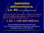 jednostka astronomiczna j a au o d ang astronomical unit