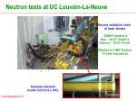 neutron tests at uc louvain la neuve