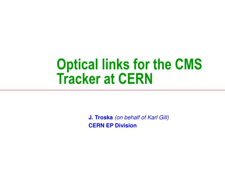 optical links for the cms tracker at cern n.