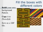 fill the boxes with different colors