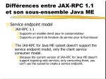 diff rences entre jax rpc 1 1 et son sous ensemble java me6