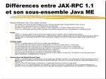 diff rences entre jax rpc 1 1 et son sous ensemble java me7