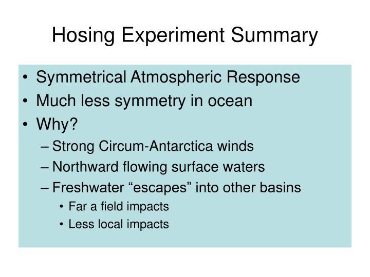 Hosing Experiment Summary