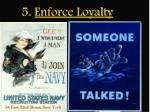 5 enforce loyalty