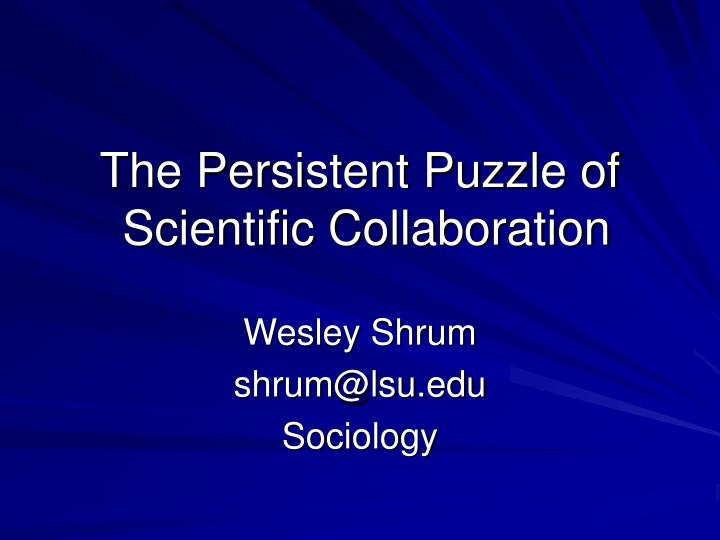 the persistent puzzle of scientific collaboration n.