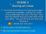scene 5 during art class