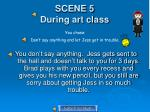 scene 5 during art class2