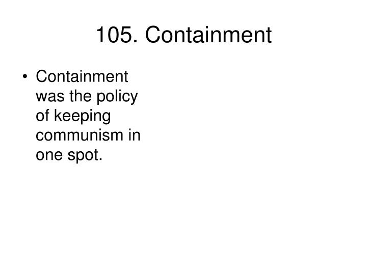 105. Containment