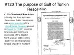 120 the purpose of gulf of tonkin resolution