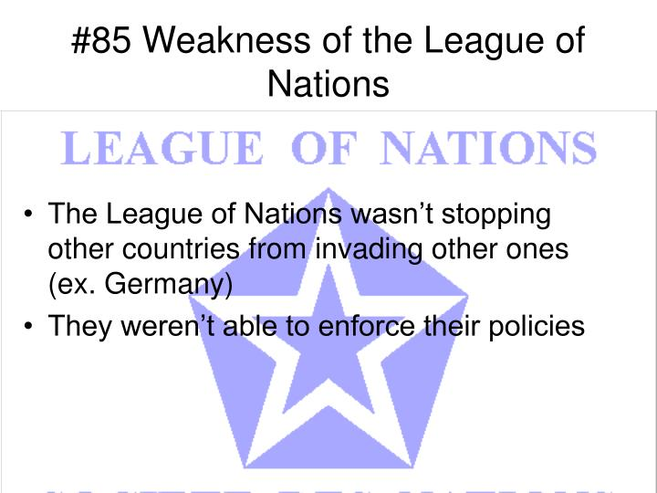 #85 Weakness of the League of Nations