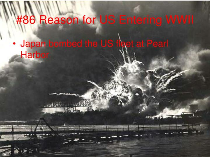 #86 Reason for US Entering WWII