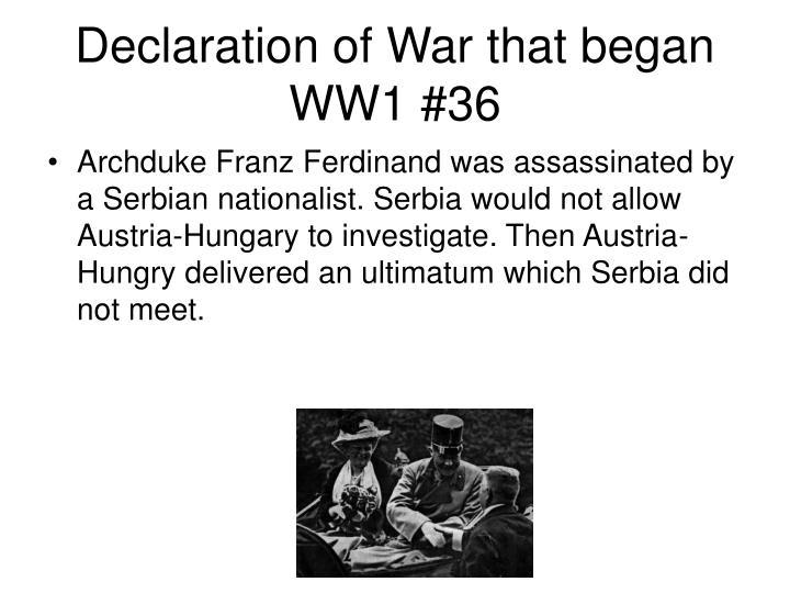 Declaration of War that began WW1 #36