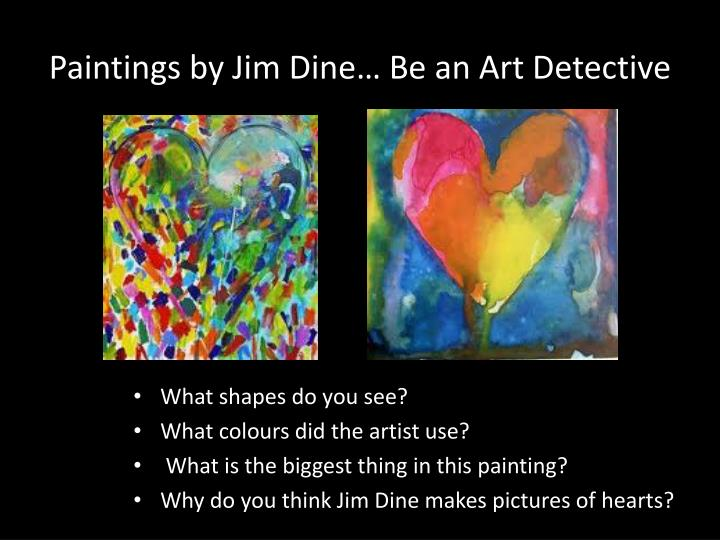 paintings by jim dine be an art detective n.