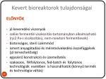 kevert bioreaktorok tulajdons gai