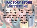 i factory store vestebene