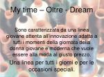 my time oltre dream