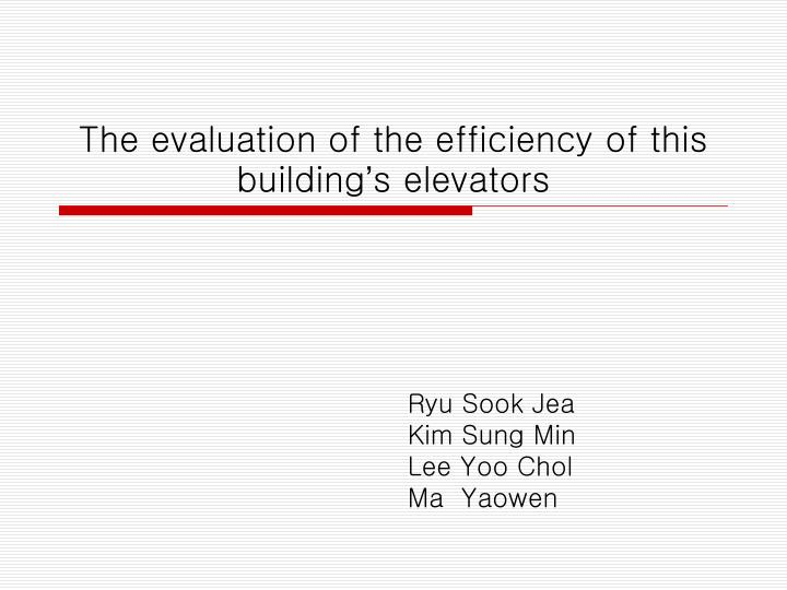 the evaluation of the efficiency of this building s elevators n.