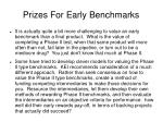 prizes for early benchmarks