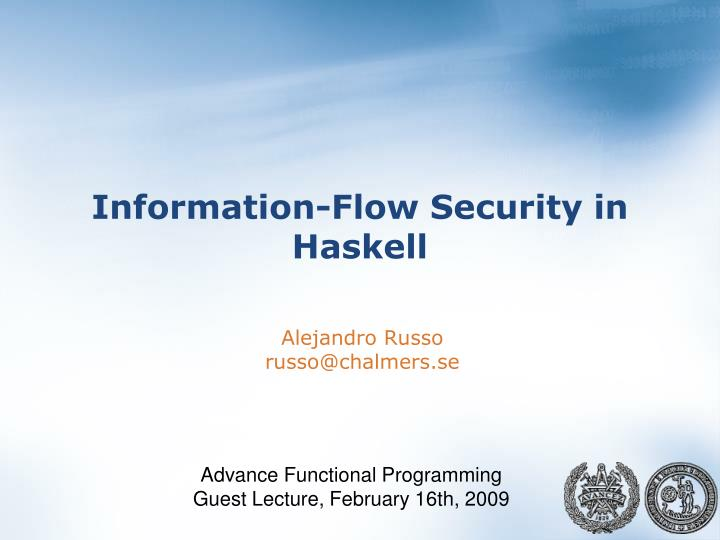 information flow security in haskell n.