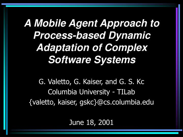 a mobile agent approach to process based dynamic adaptation of complex software systems n.
