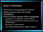 roles in workflakes