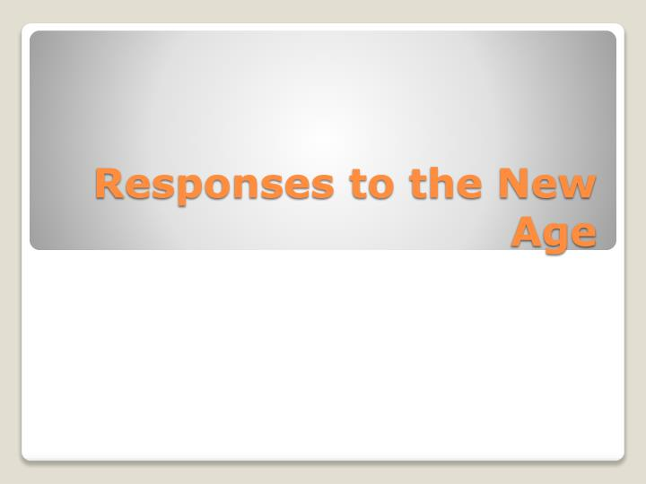 responses to the new age n.