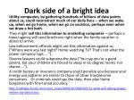 dark side of a bright idea