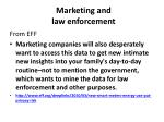 marketing and law enforcement